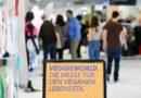 Veganen Lifestyle kennenlernen & genießen: VeggieWorld vom 06. bis 07. November in Berlin